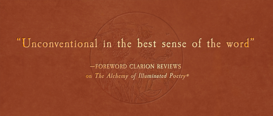 "Foreword Reviews calls The Alchemy of Illuminated Poetry® a ""master class experience"""