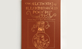 The Alchemy of Illuminated Poetry®